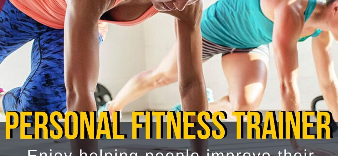 Career as a personal Trainer: Know the Prerequisites